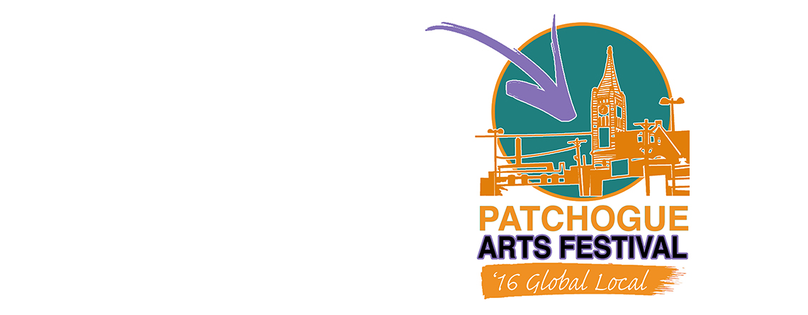 The 2016 Patchogue Arts Festival: Global Local